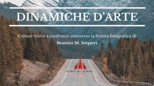 Dinamiche d'arte - Beatrice M. Serpieri - Dialoghi per capire - Sacred Art School Firenze