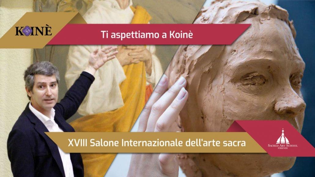 Koinè 2019 - XVIII edizione del Salone Internazionale di Arte Sacra - Sacred Art School Firenze