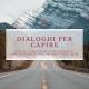 Incontri Dialoghi per capire 2018 2019